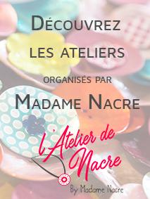 Les ateliers de Madame Nacre